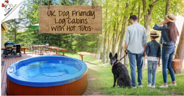 Dog Friendly Cabins with a Hot Tub